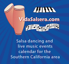 VidaSalsera.com - Salsa Dancing and Live Music Events Calendar For The Southern California Area